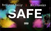 "Brilyent Kelly – ""Safe"" ft. Mr. Cheeks"
