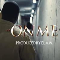 Elaw - On Me [Prod. Elaw] (Official Music Video)