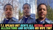 """[:en]T.I. Speaks Out On Sex Trafficking Allegations Against Him & His Wife Tiny! """"These Are Not Stories Of Actual Events""""[:]"""
