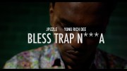 J.Pizzle x Yung Rich Dee – (Official Music Video) Bless Trap Ni**a