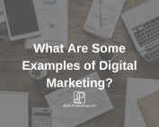 What Are Some Examples of Digital Marketing?