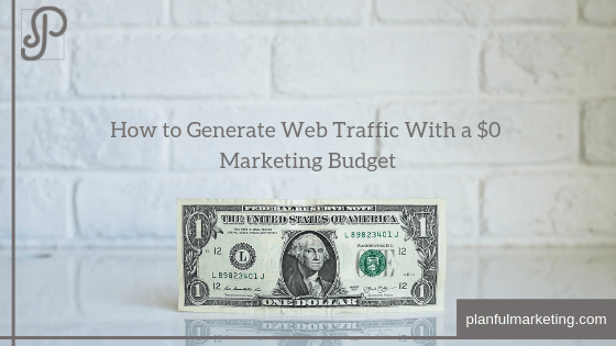 How to Generate Web Traffic With a $0 Marketing Budget
