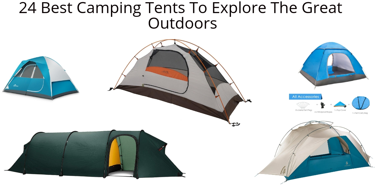 24 Best Camping Tents To Explore The Great Outdoors