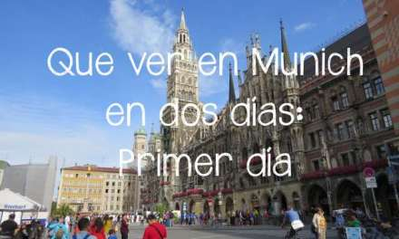Que ver en Munich en dos dias: Primer día