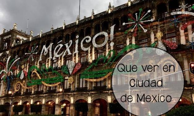Que ver en Ciudad de Mexico