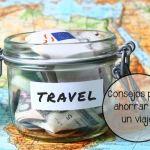 5 Consejos para ahorrar en un viaje