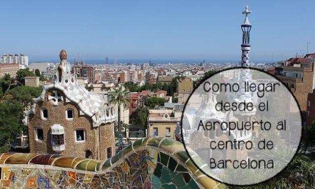 ¿Como llegar desde el Aeropuerto de Barcelona al Centro?