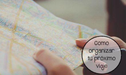 Como organizar tu próximo viaje