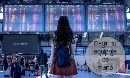 Como elegir tu equipaje de mano