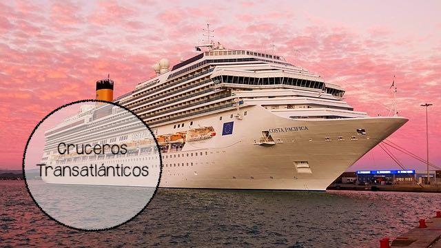 Vacaciones en cruceros transatlánticos