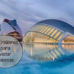 Diez razones para visitar Valencia