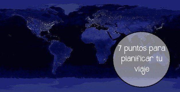 7 puntos de planificación que debes completar antes de salir de viaje