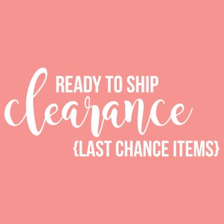 Ready To Ship - Clearance