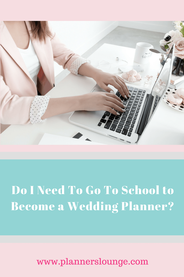 Do you need to go to school to become a wedding planner? This is a popular question for aspiring wedding and event planners.   In this article, learn from the experts at Planner\'s Lounge whether you need a degree, a certification, or event experience to have a successful career in wedding planning.