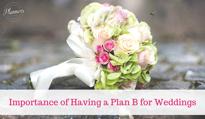 Importance of Having a Plan B with Weddings