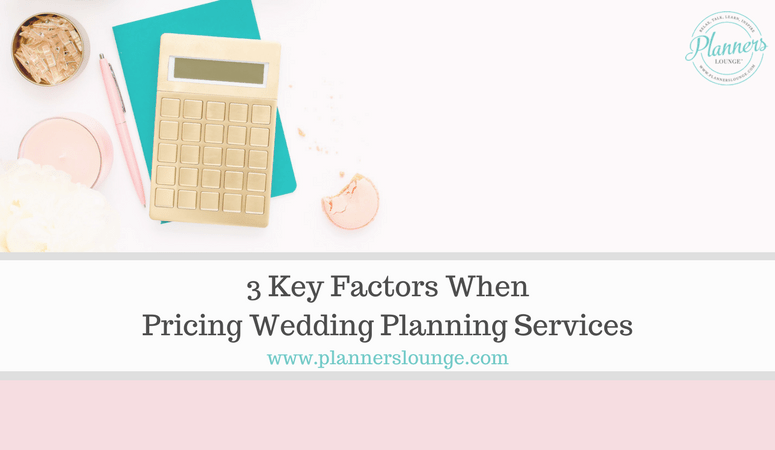 3 Key Factors When Pricing Wedding Planning Services