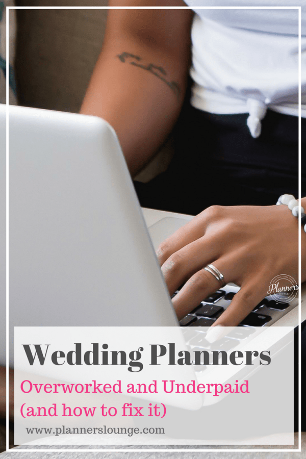 Are you feeling overworked and underpaid as a wedding planner? Learn how to fix it and get on the path to sustainability and profits with these tips from Planner's Lounge