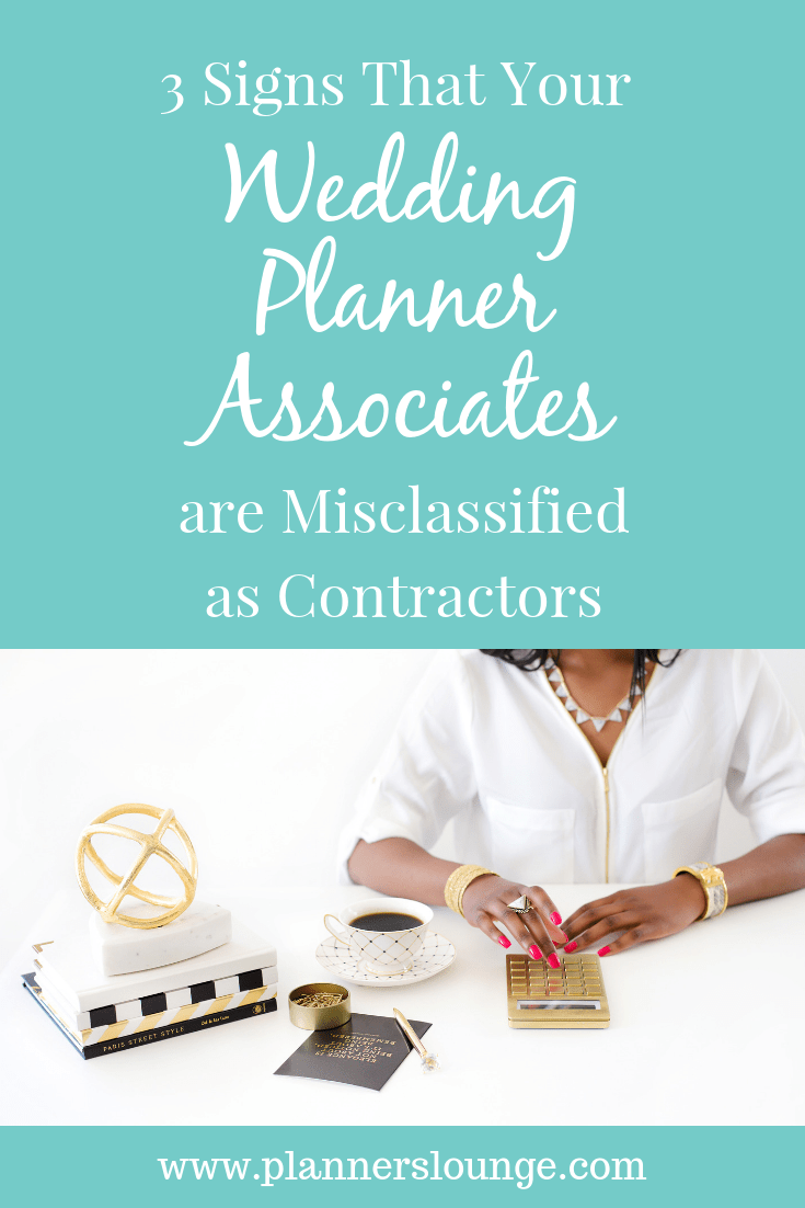 Three Signs That Your Wedding Planner Associates are Misclassified as Contractors