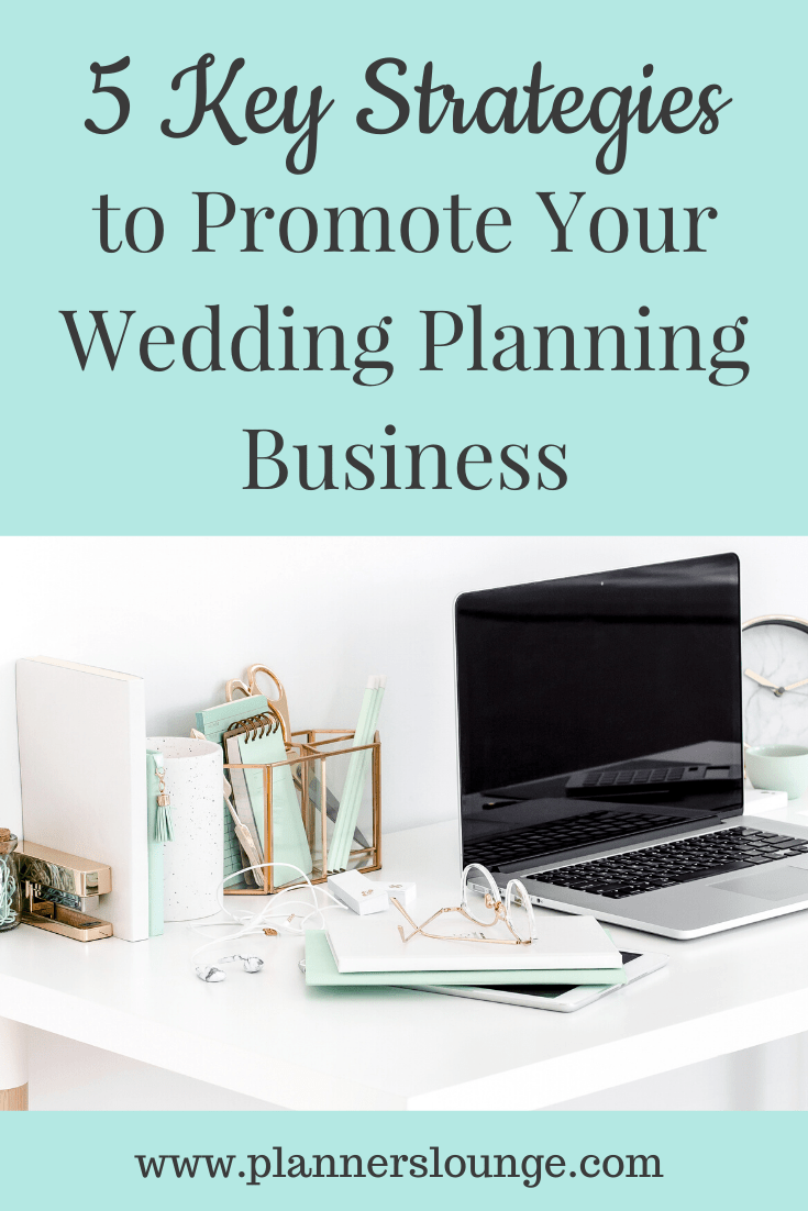 Learn 5 key strategies for promoting your wedding planner and event planner business from Markel Insurance and Planner\'s Lounge.