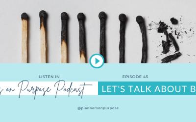 E45: Let's Talk About Burnout