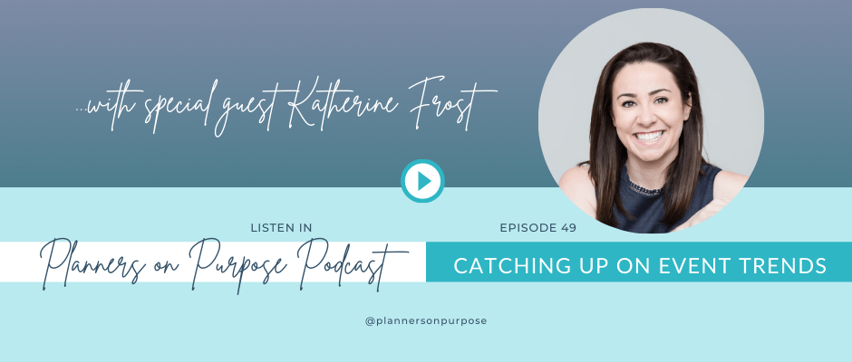Catching Up on Event Trends with Kathrine Frost