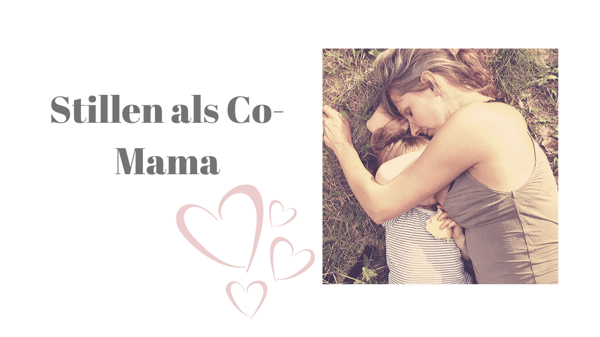 Stillen trotz Trennung vom Kind, Langzeitstillen, Stillen, Co-Elternschaft, planningmathilda