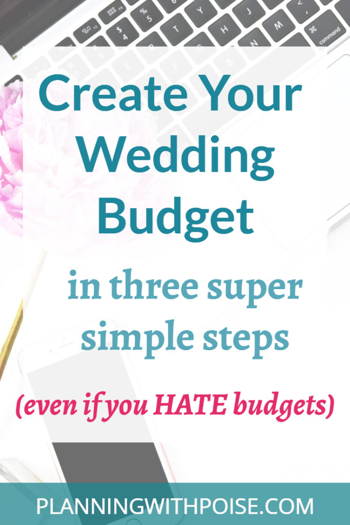 how to create your wedding budget in three super simple steps - planningwithpoise.com
