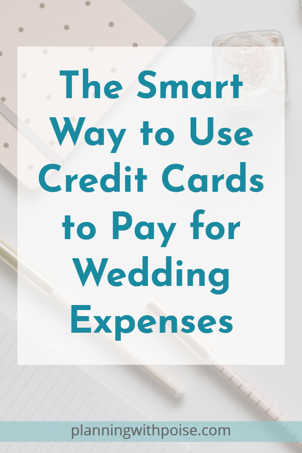 Use a credit card to pay for wedding expenses planning with poise today im writing all about the smart way to use a credit card to pay for wedding expenses reheart Gallery