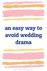The Easiest Way to Avoid Wedding Drama