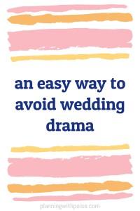 The Easiest Way to Avoid Wedding Drama