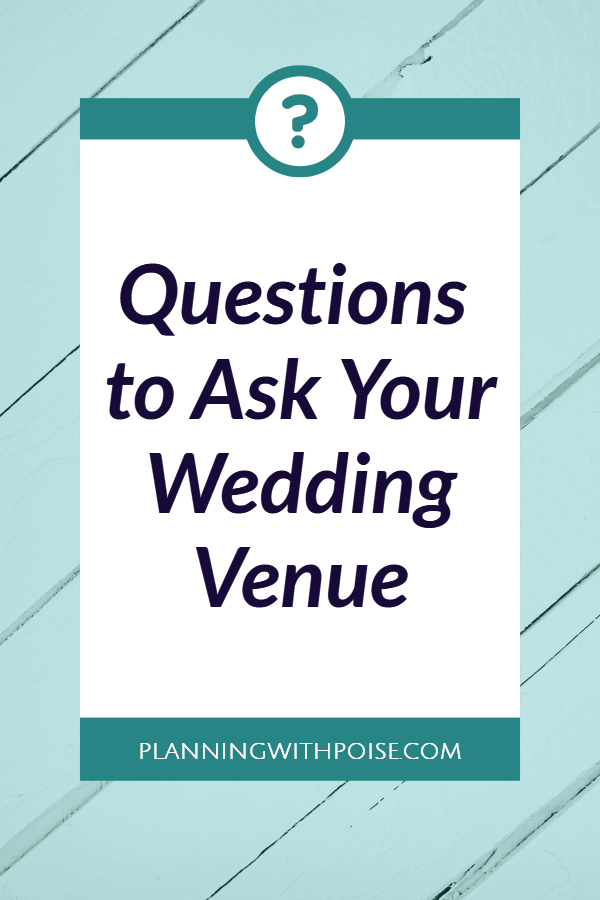 questions to ask your #wedding venue | planningwithpoise.com