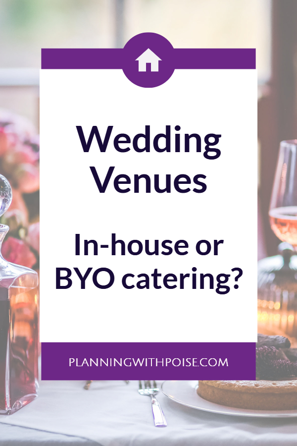 catering restrictions at #wedding venues - which is better: in-house catering or BYO catering?  one is cheaper than the other! for more info, check out planningwithpoise.com