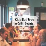 Kids Eat Free Places- Plano and Surrounding Areas