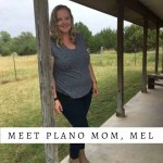 Meet Plano Mom, Mel