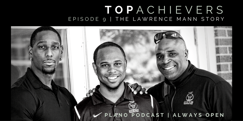 Episode 9: Top Achievers | Lawrence Mann