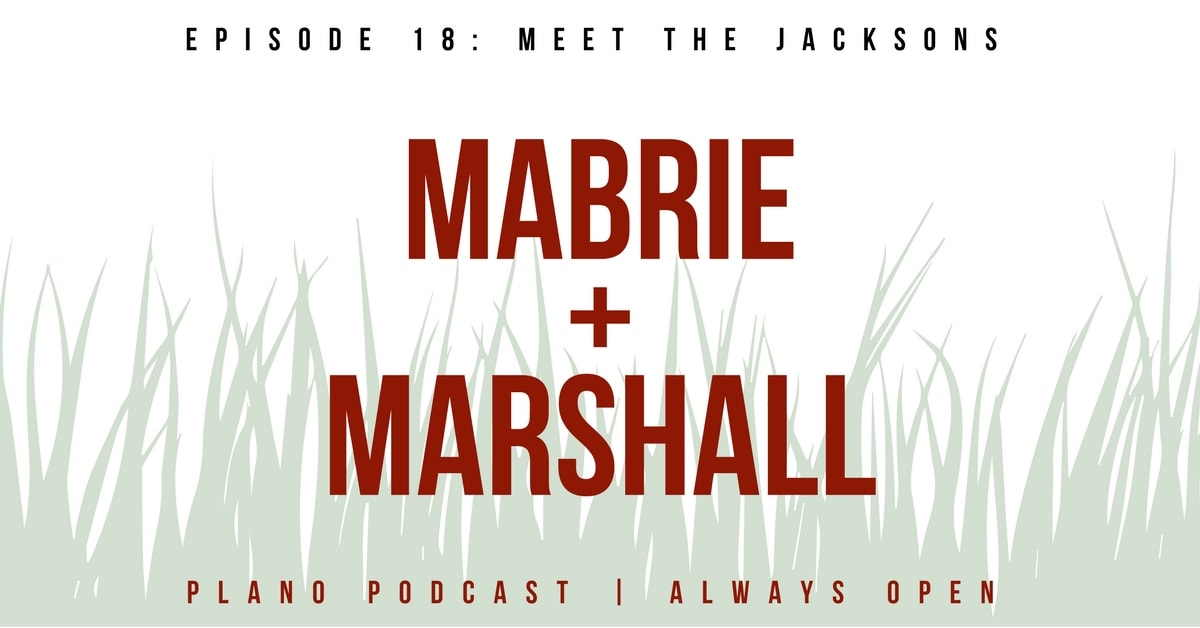 Episode 18: Mabrie Griffith Jackson and Marshall Jackson