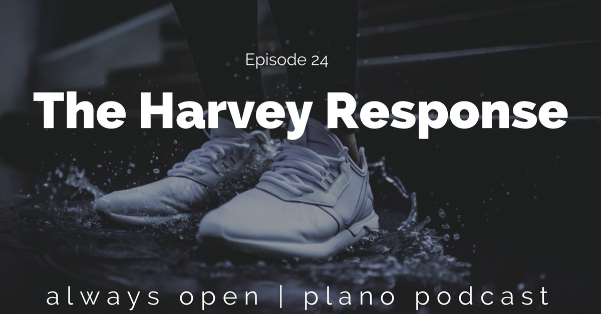 Episode 24: The Hurricane Harvey Response