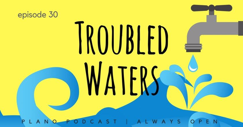Troubled Waters Plano Podcast Plano Water
