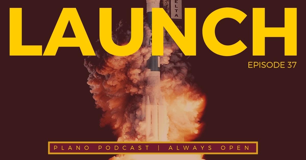 Plano Podcast Launch
