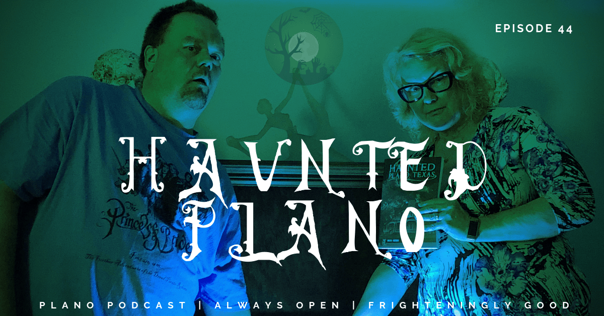 Episode 44: Haunted Plano