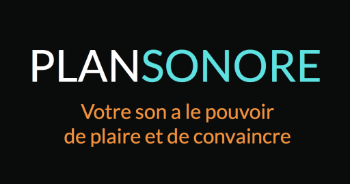 Communication sonore - Plan Sonore - Audio formations -votre son a le pouvoir de plaire et de convaincre