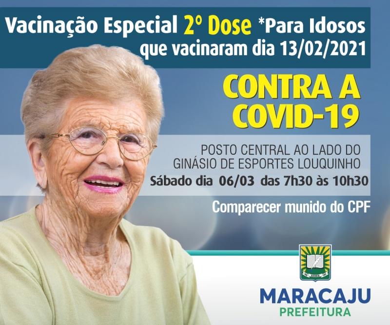 Neste sábado 06/03 acontecerá a vacinação especial 2 DOSE * para idosos que vacinaram dia 13/02/2021