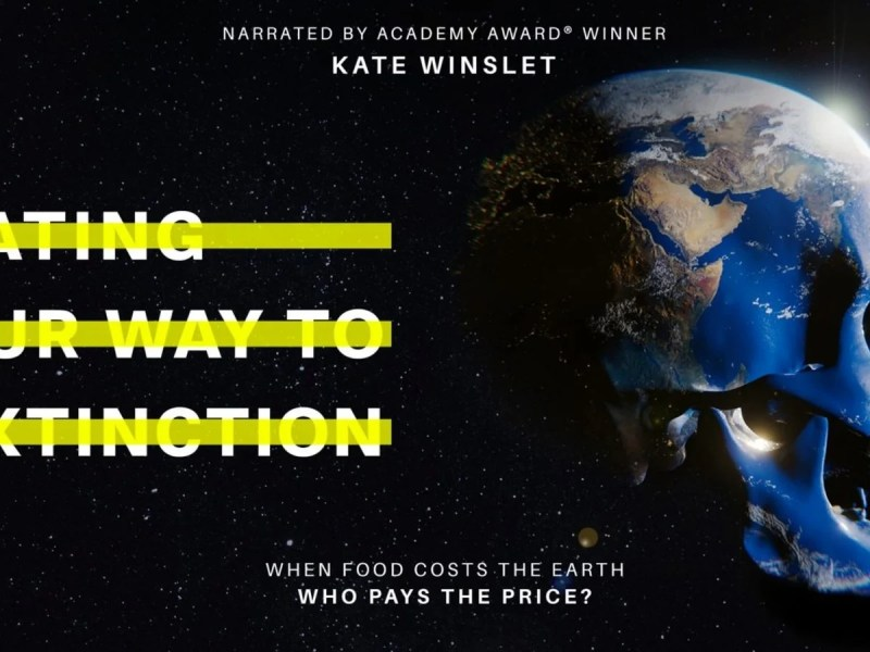 'Eating Our Way To Extinction', Narrated By Kate Winslet, Launches Today