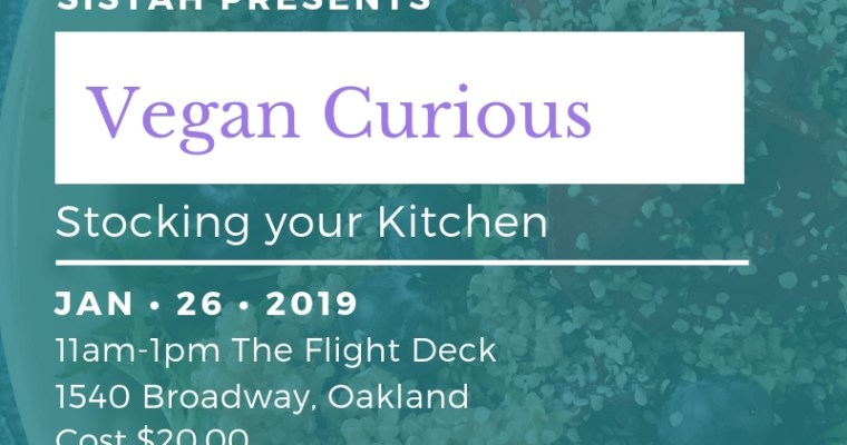 Stocking Your Kitchen – Vegan Curious Event January 26, 2019