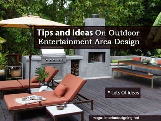 Tips and Ideas On Outdoor Entertainment Area Design on Garden Entertainment Area Ideas id=24999