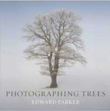 Photographing Trees by Edward Parker