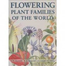 Flowering Plant Families of the World by V. H. Heywood et al