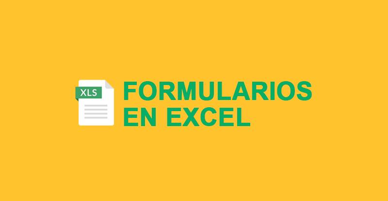 Formularios en Excel. Cómo Crear uno Paso a Paso