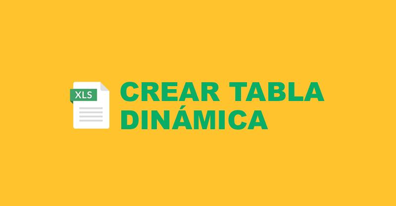 Cómo crear una Tabla Dinámica en Excel