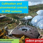 Cultivation and environmental controls in IPM systems